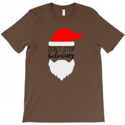 Don't Stop Believing Santa T-Shirt | Artistshot
