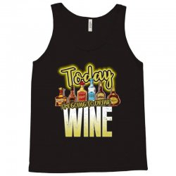 today i am going to drink wine Tank Top | Artistshot