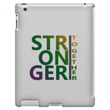 Stronger Together Ipad 3 And 4 Case Designed By Jcs Printing Services And Supplies