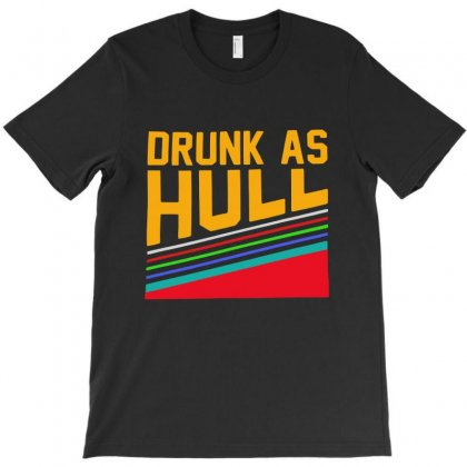 Drunk As Hull T-shirt Designed By Allison Serenity