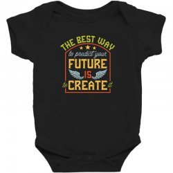 The best way to predict your future is create it Baby Bodysuit | Artistshot