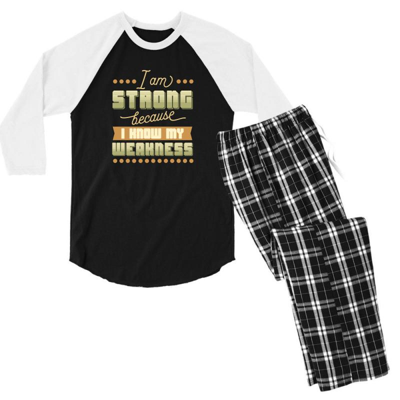 I Am Strong Because I Know My Weakness Men's 3/4 Sleeve Pajama Set | Artistshot