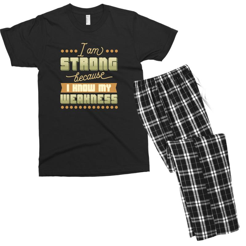 I Am Strong Because I Know My Weakness Men's T-shirt Pajama Set | Artistshot