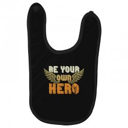 Be your own hero Baby Bibs | Artistshot