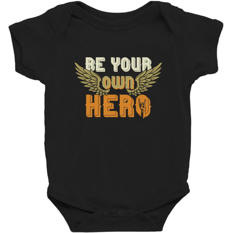 Be Your Own Hero Baby Bodysuit | Artistshot