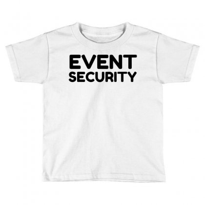 Event Security Toddler T-shirt Designed By Perfect Designers