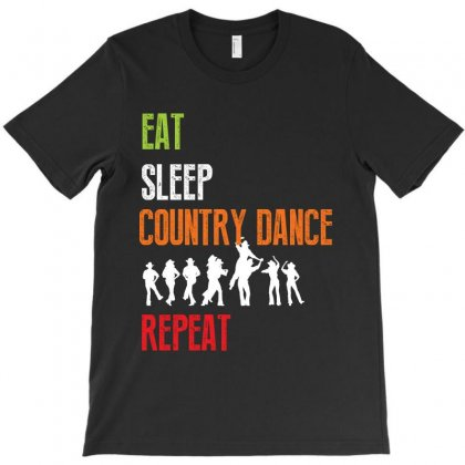 Eat Sleep Country Dance Repeat T-shirt Designed By Rardesign
