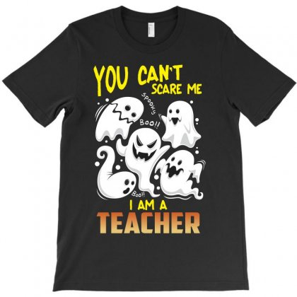 You Cant Scare Me Im Teacher T-shirt Designed By Rardesign