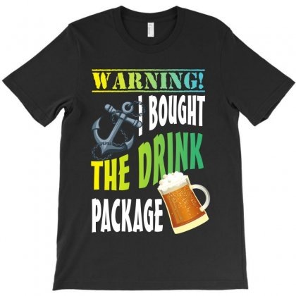 Warning I Bought The Drinking Package T-shirt Designed By Rardesign