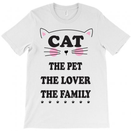 Cat The Pet The Lover The Family T-shirt Designed By Rardesign