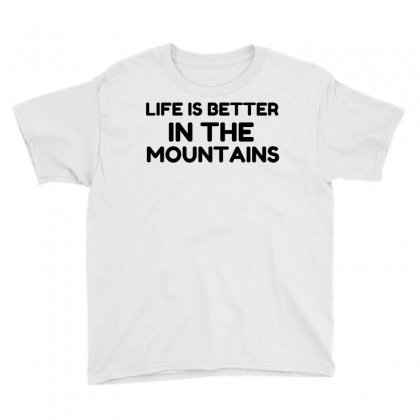 Life Better Mountains Youth Tee Designed By Perfect Designers