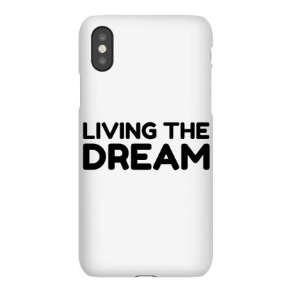 Living The Dream Iphonex Case Designed By Perfect Designers