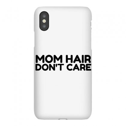 Mom Hair Do Not Care Iphonex Case Designed By Perfect Designers