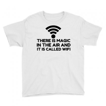 Magic In The Air Is Wifi Youth Tee Designed By Perfect Designers