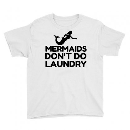 Mermaids Do Not Do Laundry Youth Tee Designed By Perfect Designers
