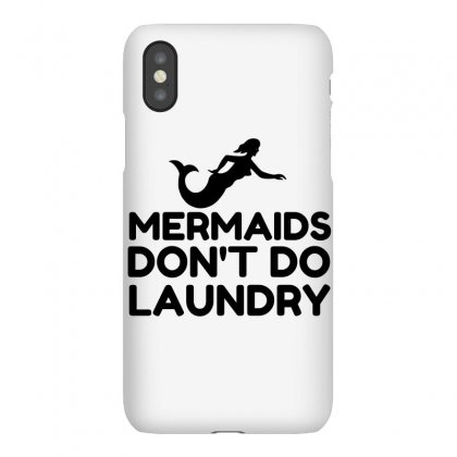 Mermaids Do Not Do Laundry Iphonex Case Designed By Perfect Designers