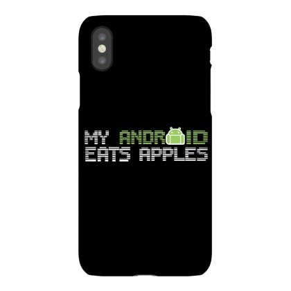 My Android Eats Apples Iphonex Case Designed By Teesclouds
