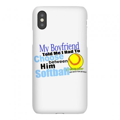 My Boyfriend Told Me To Choose Between Him Iphonex Case Designed By Teesclouds