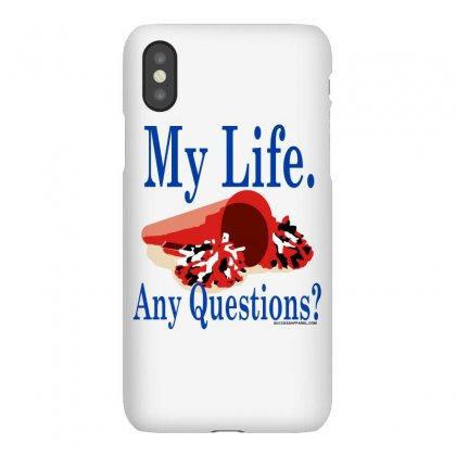My Life Any Questions Iphonex Case Designed By Teesclouds