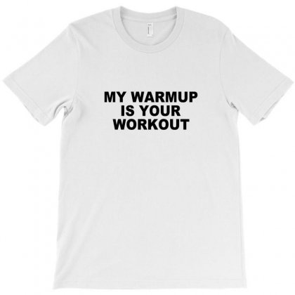 My Warmup T-shirt Designed By Teesclouds