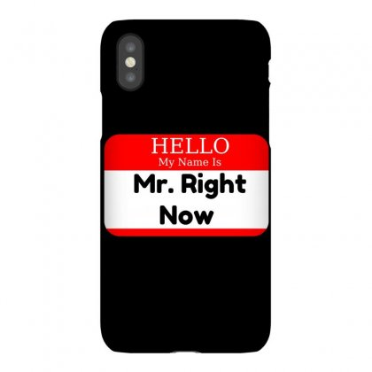 Mr Right Now Iphonex Case Designed By Perfect Designers