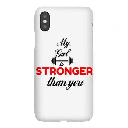 My Girl Is Stronger Than You Iphonex Case Designed By Perfect Designers