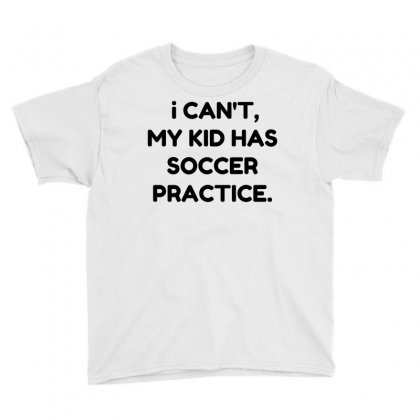 My Kid Has Soccer Practice Youth Tee Designed By Perfect Designers