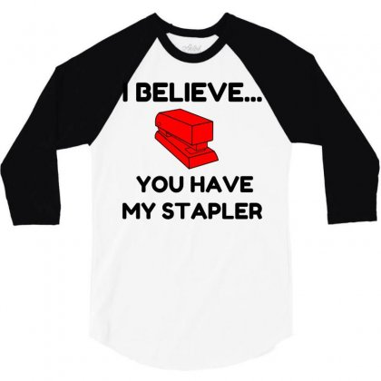 My Stapler 3/4 Sleeve Shirt Designed By Perfect Designers