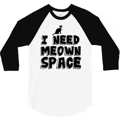 Need Meown Space Cat 3/4 Sleeve Shirt Designed By Perfect Designers