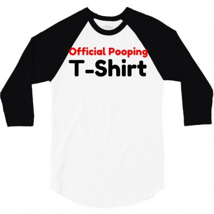 Official Pooping Shirt 3/4 Sleeve Shirt Designed By Perfect Designers
