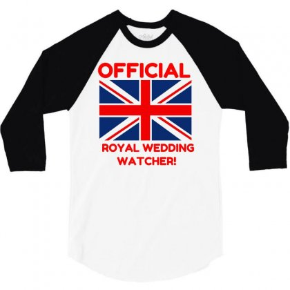 Official Royal Wedding Watcher! 3/4 Sleeve Shirt Designed By Perfect Designers