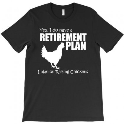 Yes I Do Have A Retirement Plan T Shirt T-shirt Designed By Hung