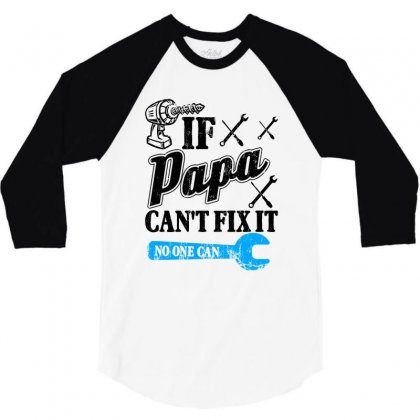 If Papa Can't Fix It No One Can For Light 3/4 Sleeve Shirt Designed By Sengul