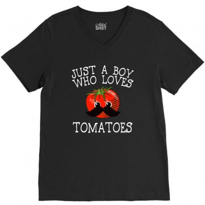 Just A Boy Who Loves Tomatoes For Dark V-neck Tee Designed By Sengul