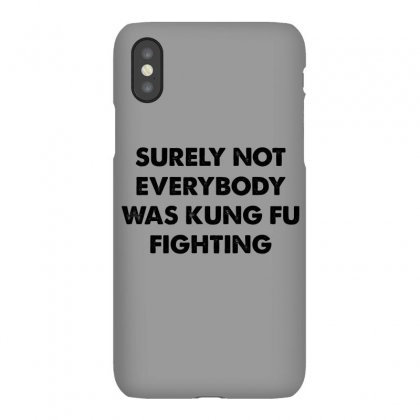 Surely Not Everybody Was Kung Fu Fighting Iphonex Case Designed By Honeysuckle
