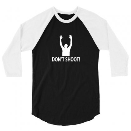 Hands Up Don't Shoot 3/4 Sleeve Shirt Designed By Funtee