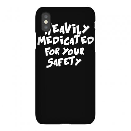 Heavily Medicated For Your Safety Iphonex Case Designed By Ismi