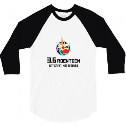 36 Roentgen Not Great Not Terrible 3/4 Sleeve Shirt Designed By Willo
