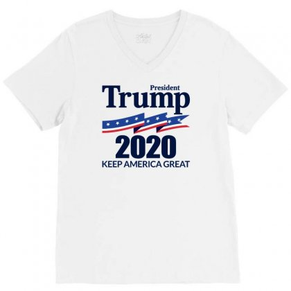 President Trump 2020   Keep America Great V-neck Tee Designed By Fejena