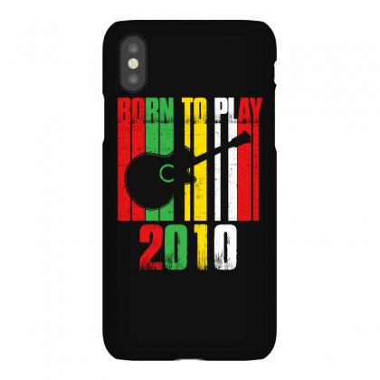 Born To Play Guitar 2010 T Shirt Iphonex Case Designed By Hung