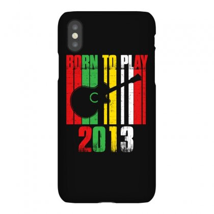 Born To Play Guitar 2013 T Shirt Iphonex Case Designed By Hung