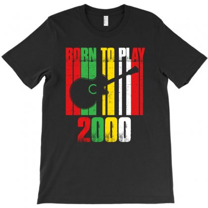 Born To Play Guitar 2000 T Shirt T-shirt Designed By Hung