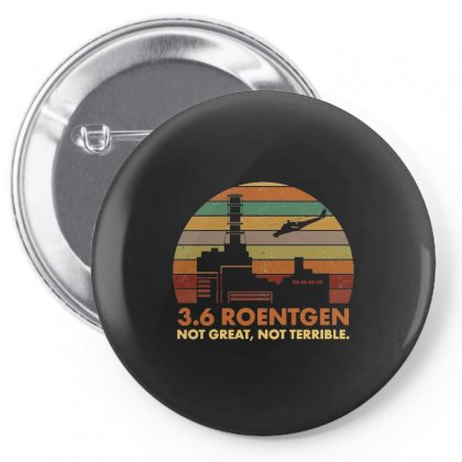 3.6 Roentgen Not Great Not Terrible Chernobyl Tee Pin-back Button Designed By Sabriacar