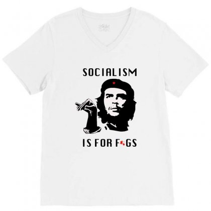 Socialism Is For F.gs V-neck Tee Designed By Balqis Tees