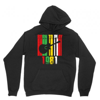 Born To Play Guitar 1981 T Shirt Unisex Hoodie Designed By Hung