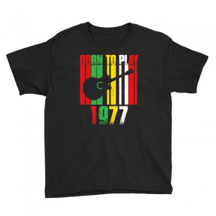 Born To Play Guitar 1977 T Shirt Youth Tee Designed By Hung