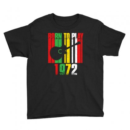 Born To Play Guitar 1972 T Shirt Youth Tee Designed By Hung