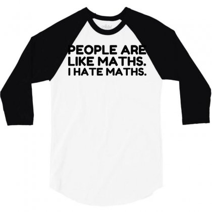 People Are Like Hate Math 3/4 Sleeve Shirt Designed By Perfect Designers