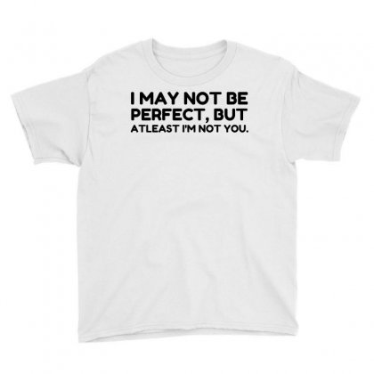 Perfect Not You Youth Tee Designed By Perfect Designers