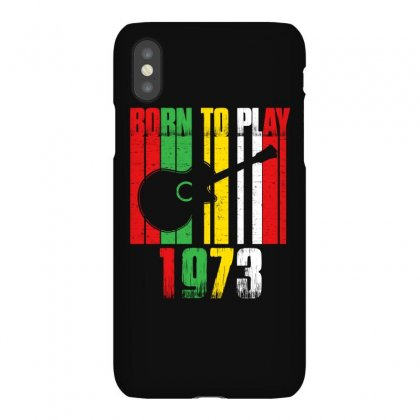 Born To Play Guitar 1973 T Shirt Iphonex Case Designed By Hung